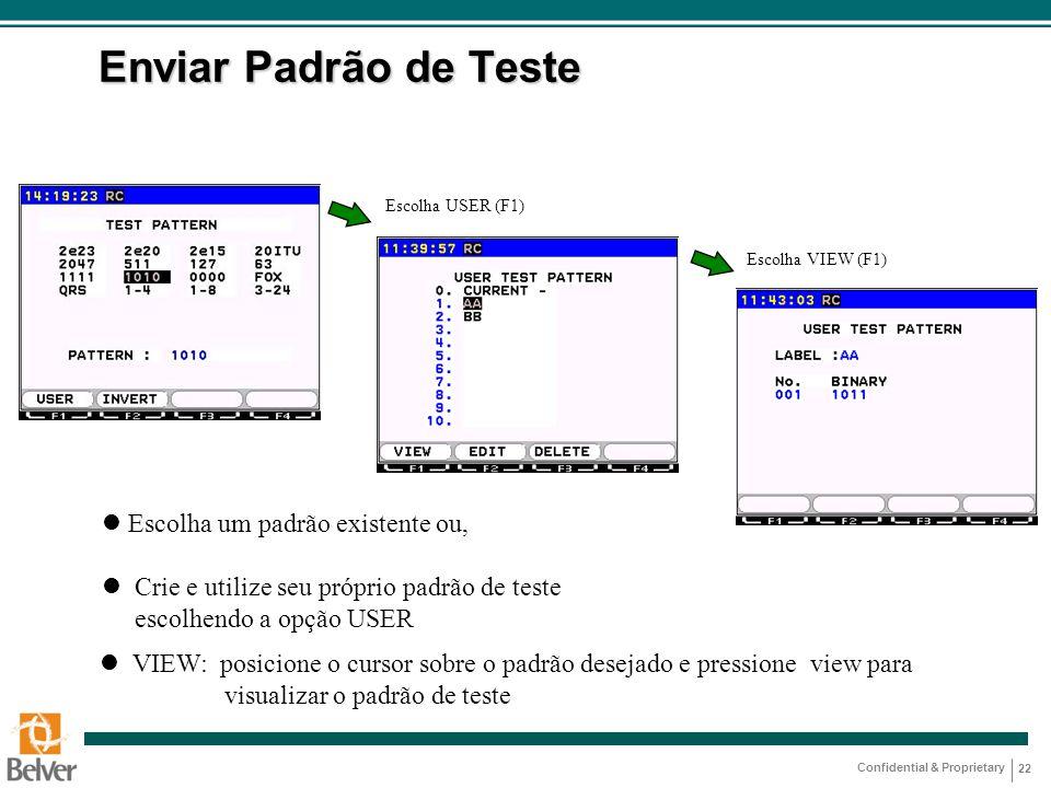 Enviar Padrão de Teste Escolha um padrão existente ou,