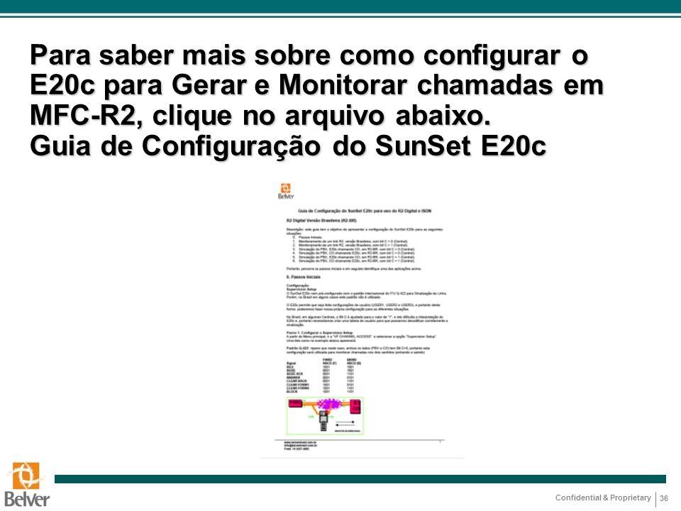 Para saber mais sobre como configurar o E20c para Gerar e Monitorar chamadas em MFC-R2, clique no arquivo abaixo.