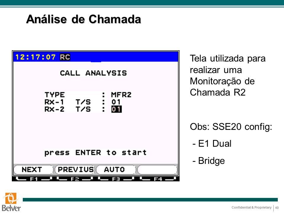 Análise de Chamada Tela utilizada para realizar uma Monitoração de Chamada R2. Obs: SSE20 config: