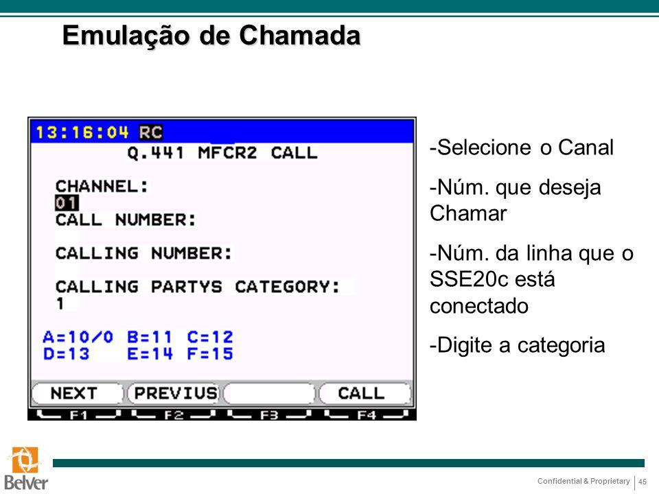 Emulação de Chamada Selecione o Canal Núm. que deseja Chamar