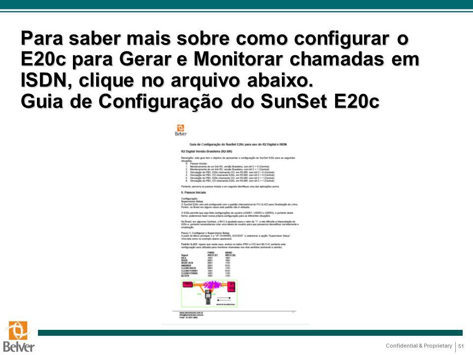 Para saber mais sobre como configurar o E20c para Gerar e Monitorar chamadas em ISDN, clique no arquivo abaixo.