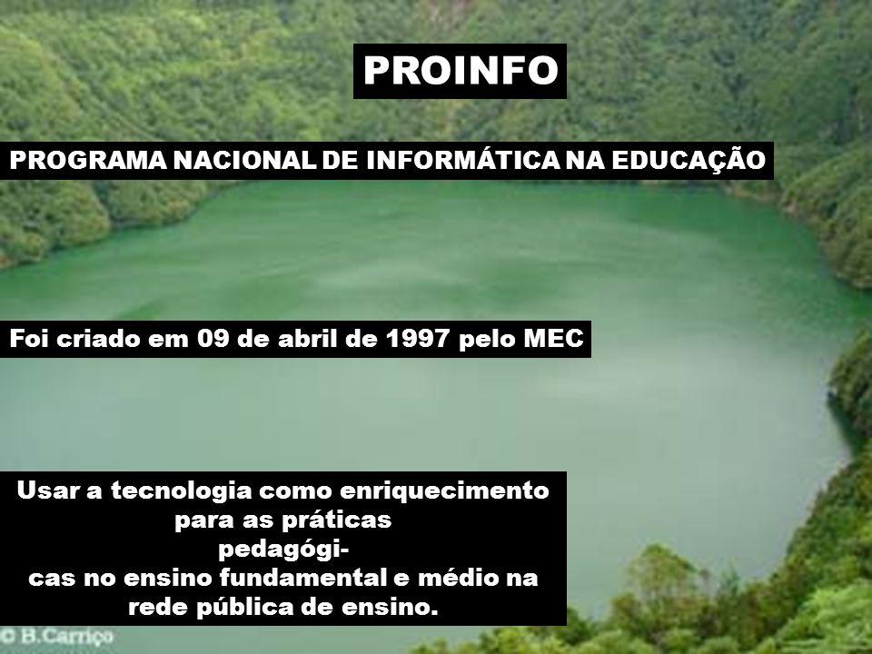 PROINFO PROGRAMA NACIONAL DE INFORMÁTICA NA EDUCAÇÃO