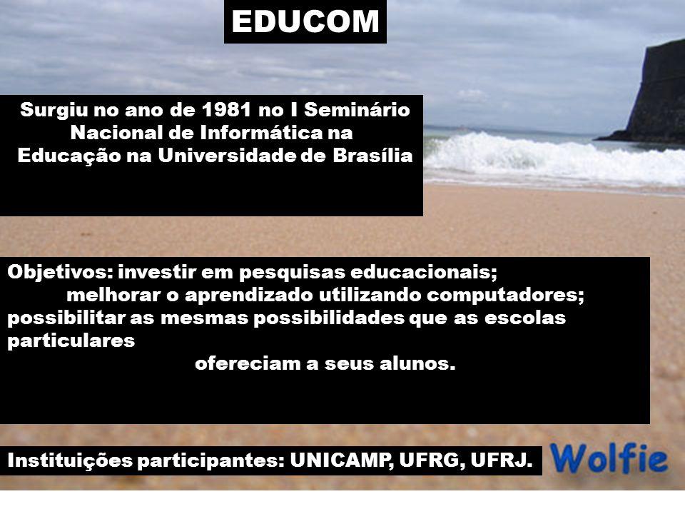 EDUCOM Surgiu no ano de 1981 no I Seminário Nacional de Informática na