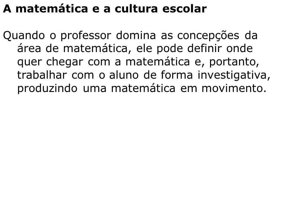 A matemática e a cultura escolar