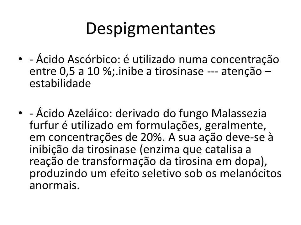 Despigmentantes - Ácido Ascórbico: é utilizado numa concentração entre 0,5 a 10 %;.inibe a tirosinase --- atenção – estabilidade.