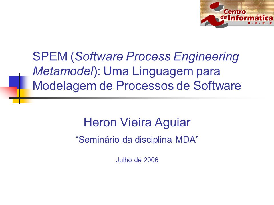 Heron Vieira Aguiar Seminário da disciplina MDA Julho de 2006