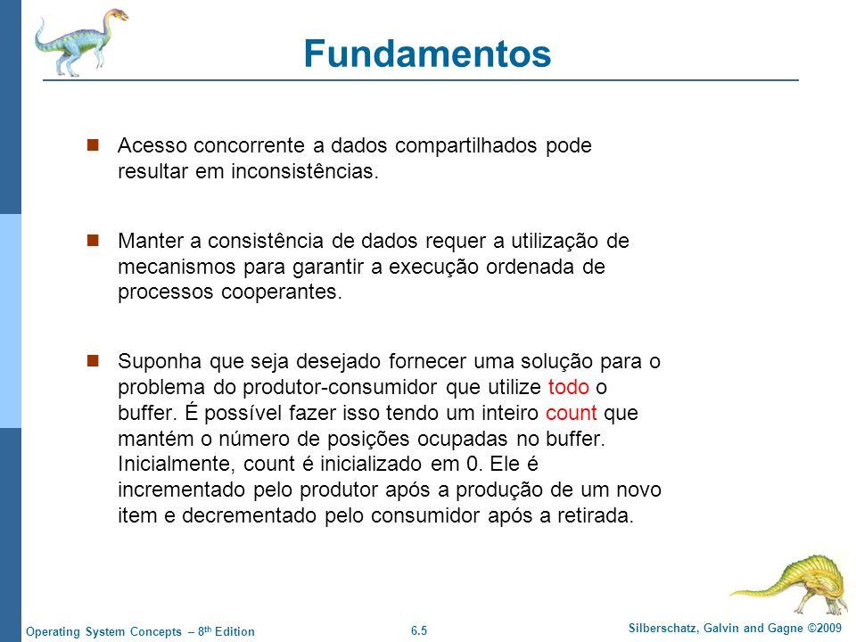 Fundamentos Acesso concorrente a dados compartilhados pode resultar em inconsistências.