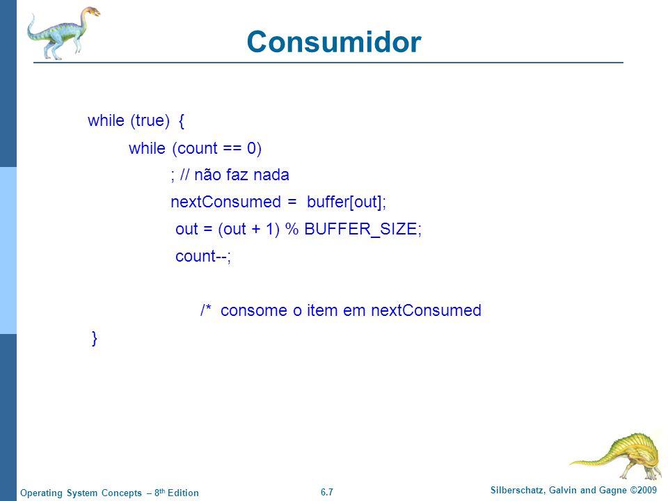 Consumidor while (true) { while (count == 0) ; // não faz nada