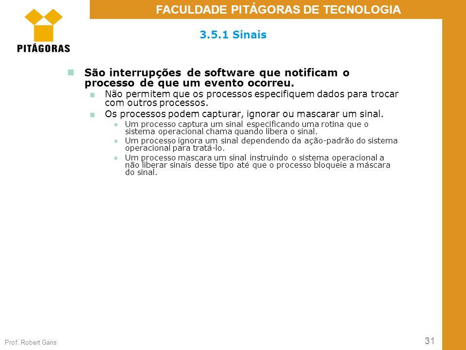 3.5.1 Sinais São interrupções de software que notificam o processo de que um evento ocorreu.
