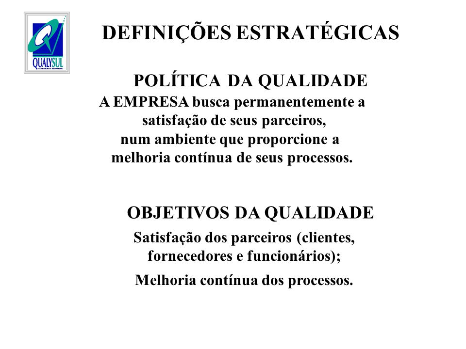 DEFINIÇÕES ESTRATÉGICAS POLÍTICA DA QUALIDADE