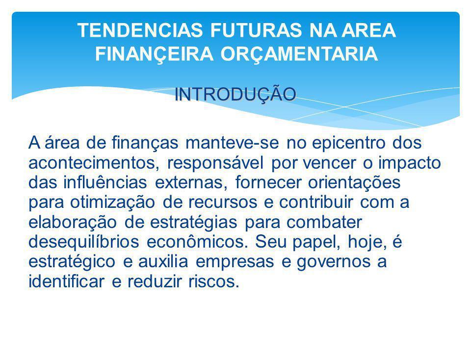 TENDENCIAS FUTURAS NA AREA FINANÇEIRA ORÇAMENTARIA