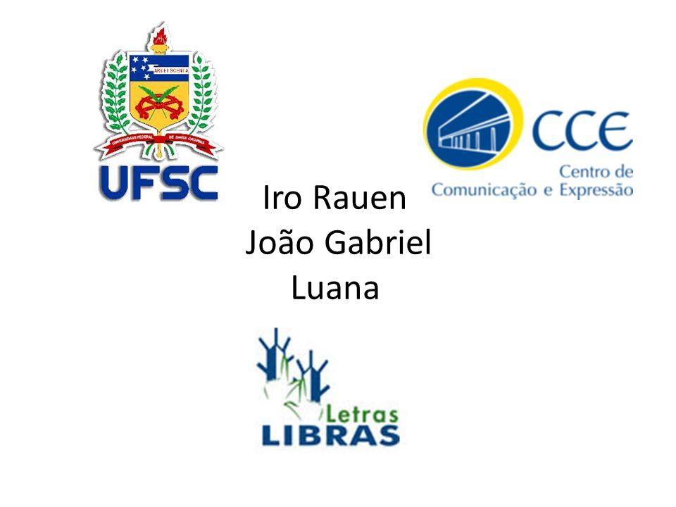 Iro Rauen João Gabriel Luana