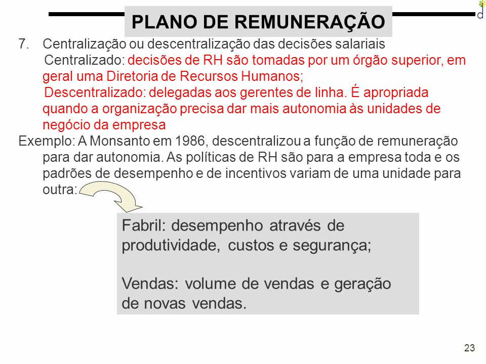 PLANO DE REMUNERAÇÃO Centralização ou descentralização das decisões salariais.