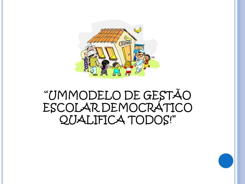 UMMODELO DE GESTÃO ESCOLAR DEMOCRÁTICO