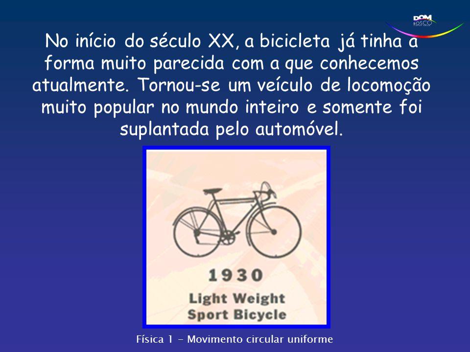 No início do século XX, a bicicleta já tinha a forma muito parecida com a que conhecemos atualmente. Tornou-se um veículo de locomoção muito popular no mundo inteiro e somente foi suplantada pelo automóvel.