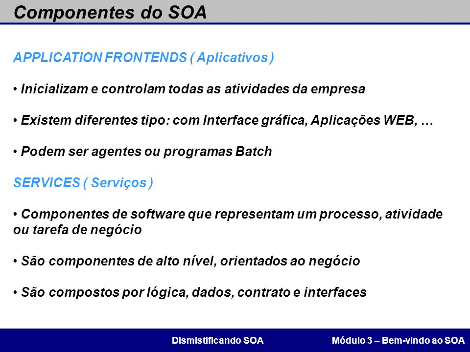Componentes do SOA APPLICATION FRONTENDS ( Aplicativos )