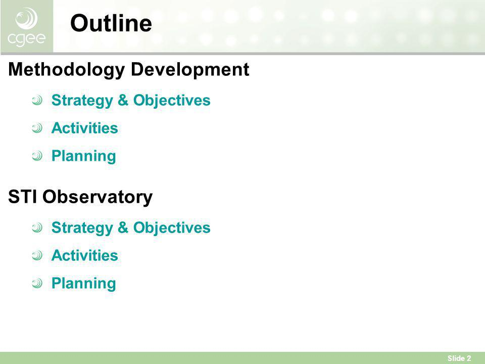 Outline Methodology Development STI Observatory Strategy & Objectives