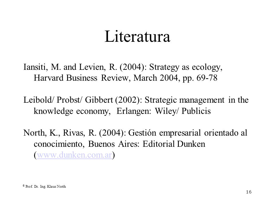 Literatura Iansiti, M. and Levien, R. (2004): Strategy as ecology, Harvard Business Review, March 2004, pp. 69-78.