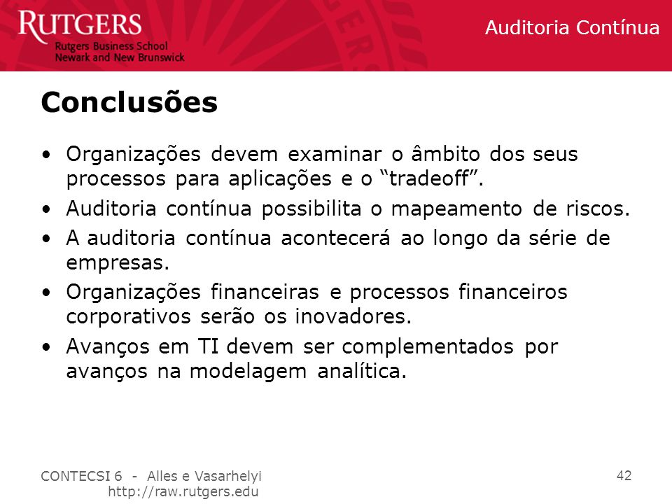 Conclusões Organizações devem examinar o âmbito dos seus processos para aplicações e o tradeoff .