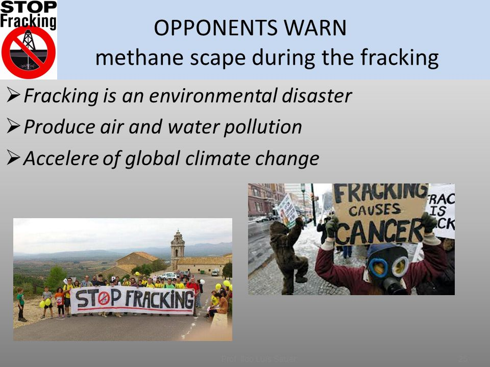 OPPONENTS WARN methane scape during the fracking