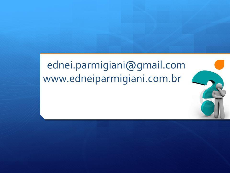 ednei.parmigiani@gmail.com www.edneiparmigiani.com.br