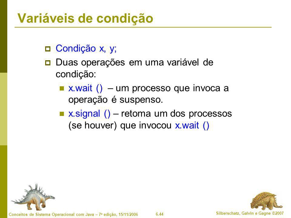 Variáveis de condição Condição x, y;
