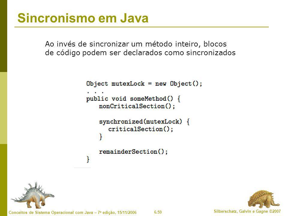 Sincronismo em Java Ao invés de sincronizar um método inteiro, blocos