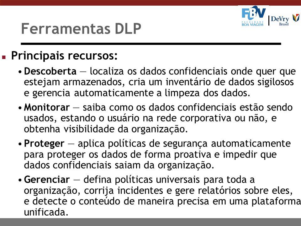Ferramentas DLP Principais recursos: