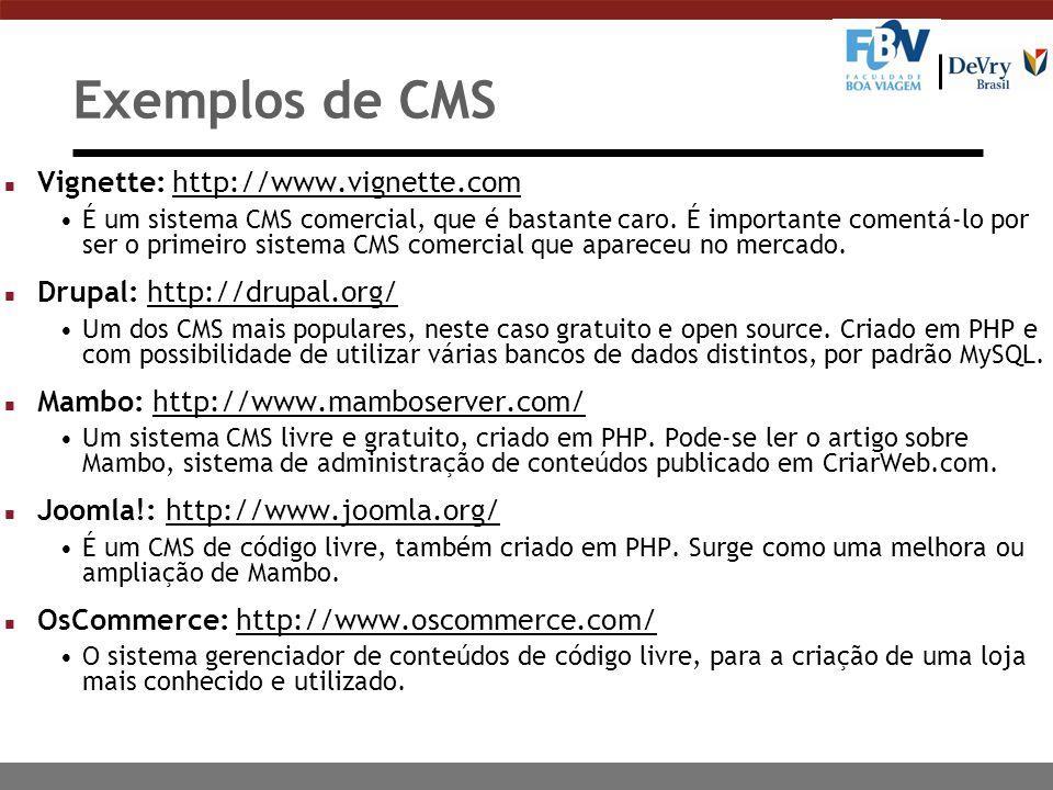 Exemplos de CMS Vignette: http://www.vignette.com