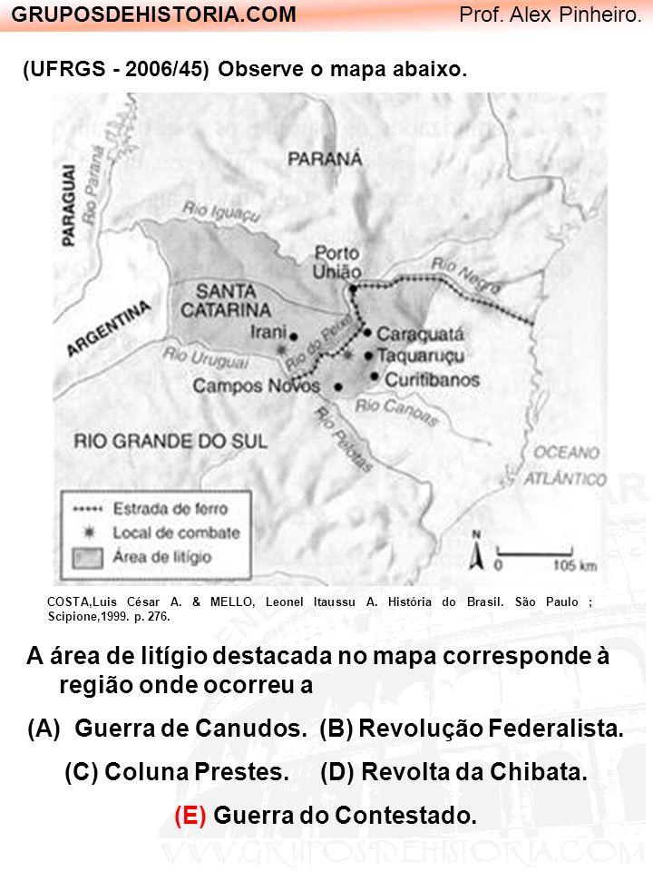 Guerra de Canudos. (B) Revolução Federalista.