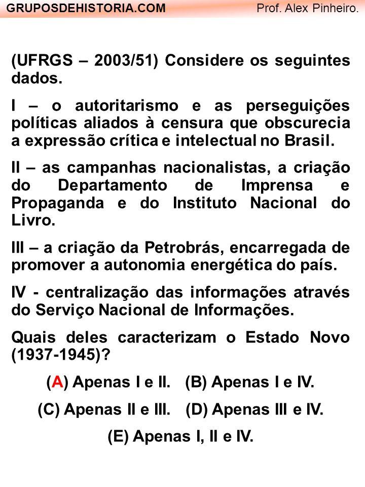 (UFRGS – 2003/51) Considere os seguintes dados.