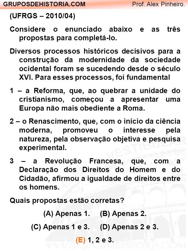 (C) Apenas 1 e 3. (D) Apenas 2 e 3.