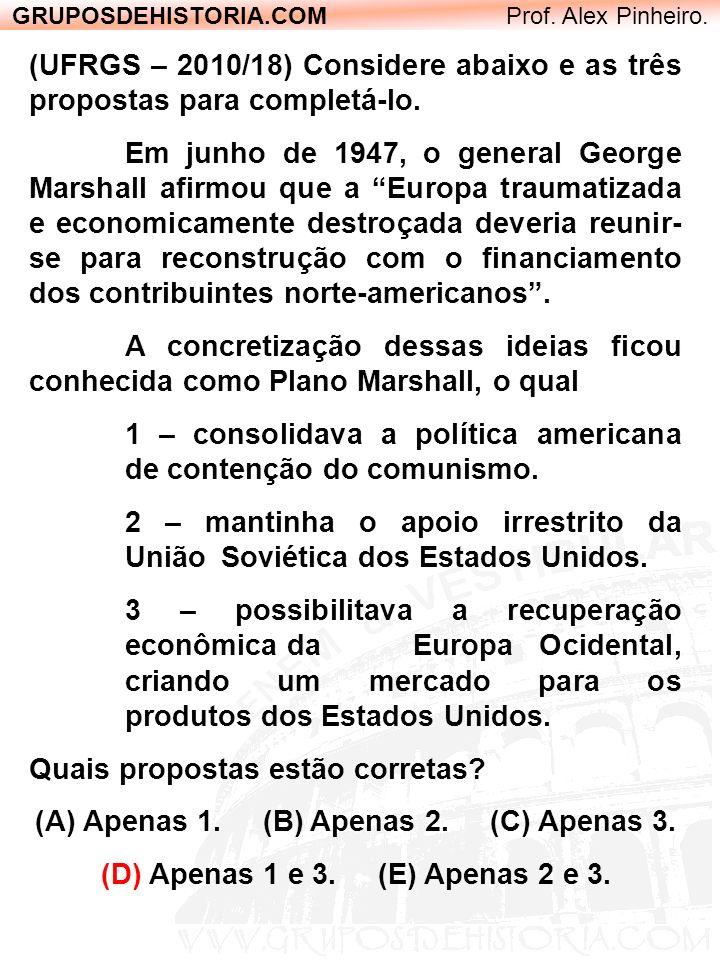 1 – consolidava a política americana de contenção do comunismo.