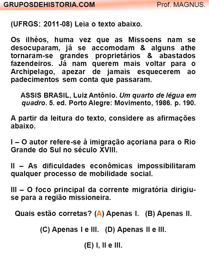 (UFRGS: 2011-08) Leia o texto abaixo.