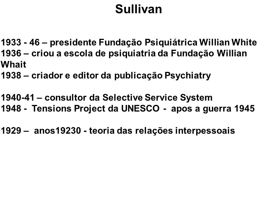 Sullivan 1933 - 46 – presidente Fundação Psiquiátrica Willian White