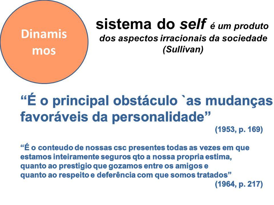 sistema do self é um produto dos aspectos irracionais da sociedade