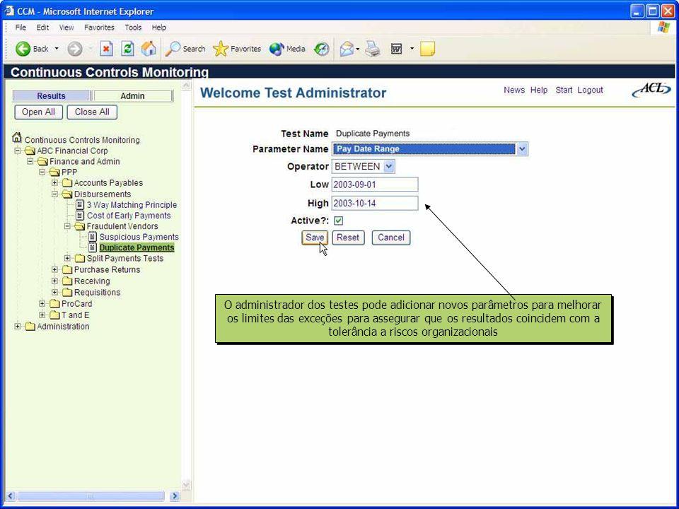 O administrador dos testes pode adicionar novos parâmetros para melhorar os limites das exceções para assegurar que os resultados coincidem com a tolerância a riscos organizacionais