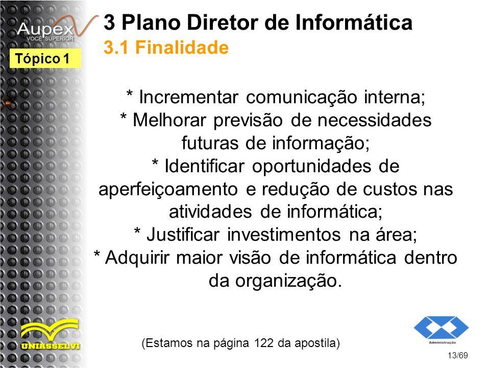 3 Plano Diretor de Informática 3.1 Finalidade