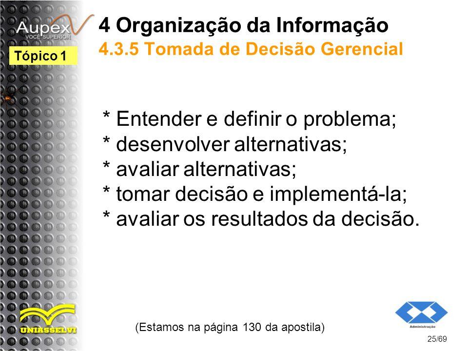 4 Organização da Informação 4.3.5 Tomada de Decisão Gerencial