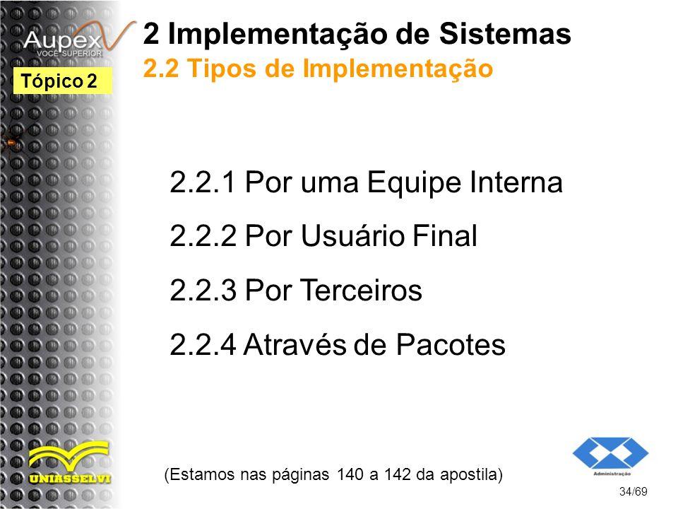 2 Implementação de Sistemas 2.2 Tipos de Implementação