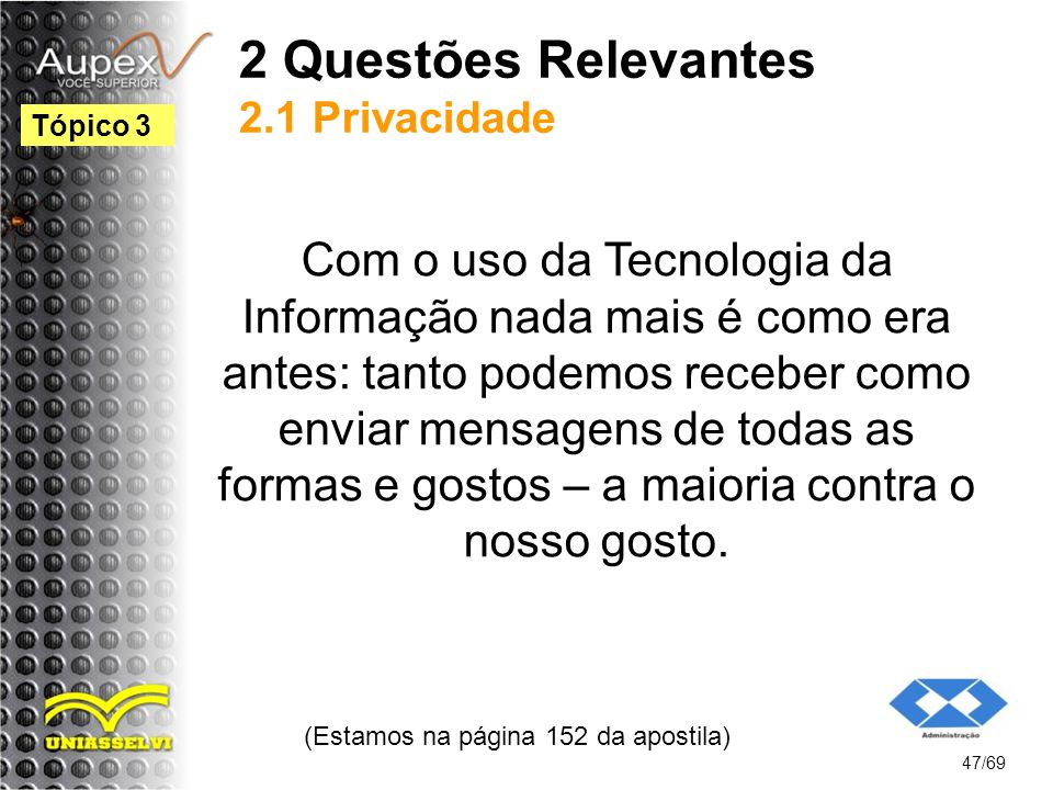 2 Questões Relevantes 2.1 Privacidade
