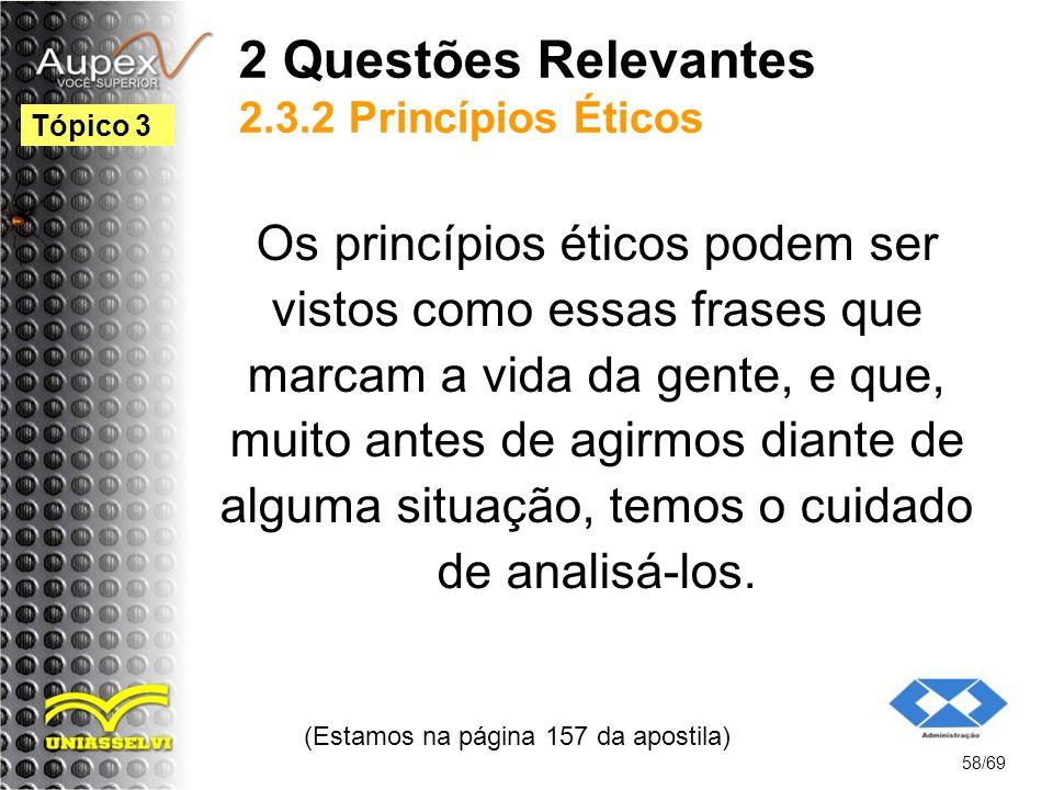 2 Questões Relevantes 2.3.2 Princípios Éticos