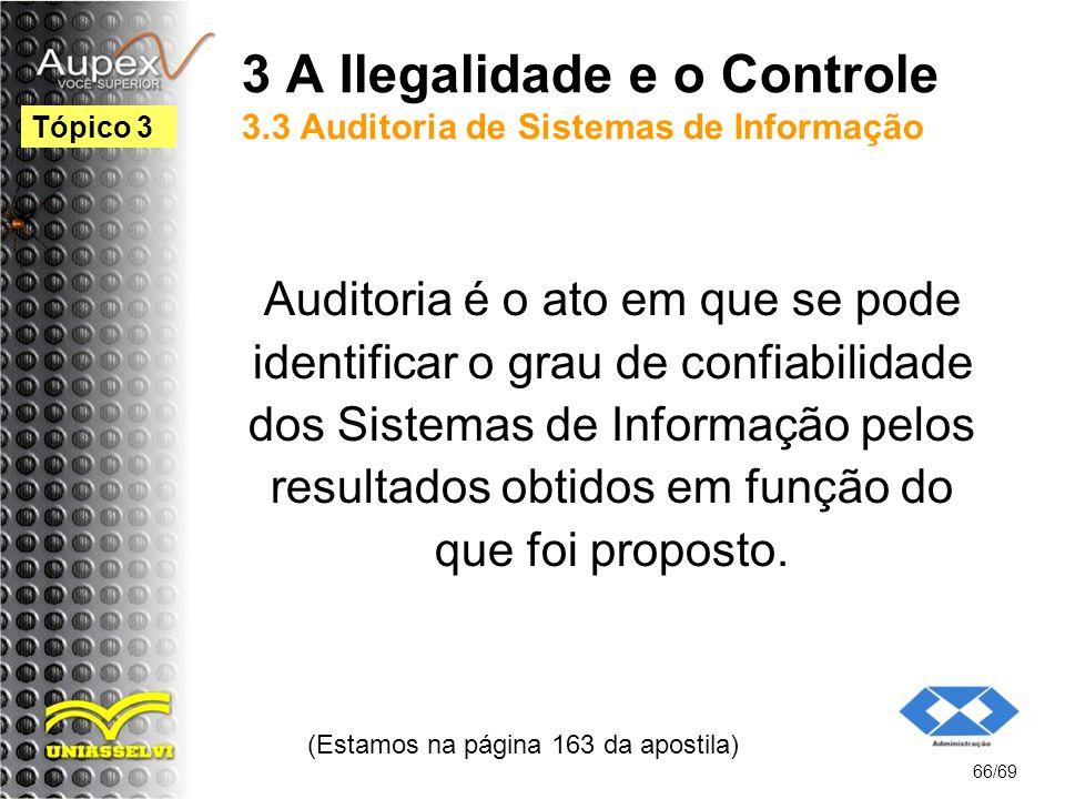 3 A Ilegalidade e o Controle 3.3 Auditoria de Sistemas de Informação