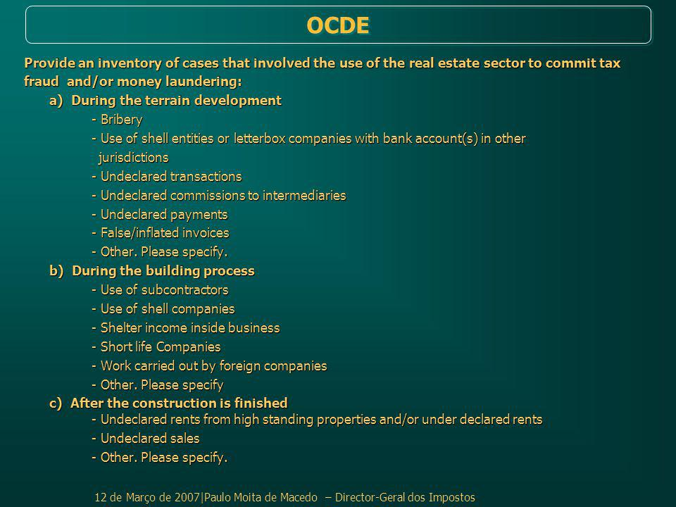 OCDE Provide an inventory of cases that involved the use of the real estate sector to commit tax. fraud and/or money laundering: