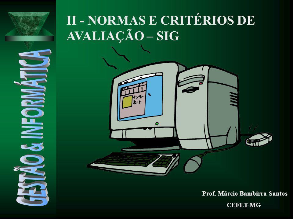 GESTÃO & INFORMÁTICA II - NORMAS E CRITÉRIOS DE AVALIAÇÃO – SIG