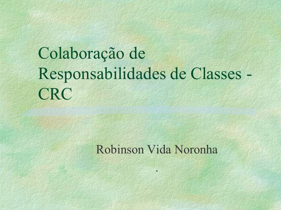 Colaboração de Responsabilidades de Classes - CRC