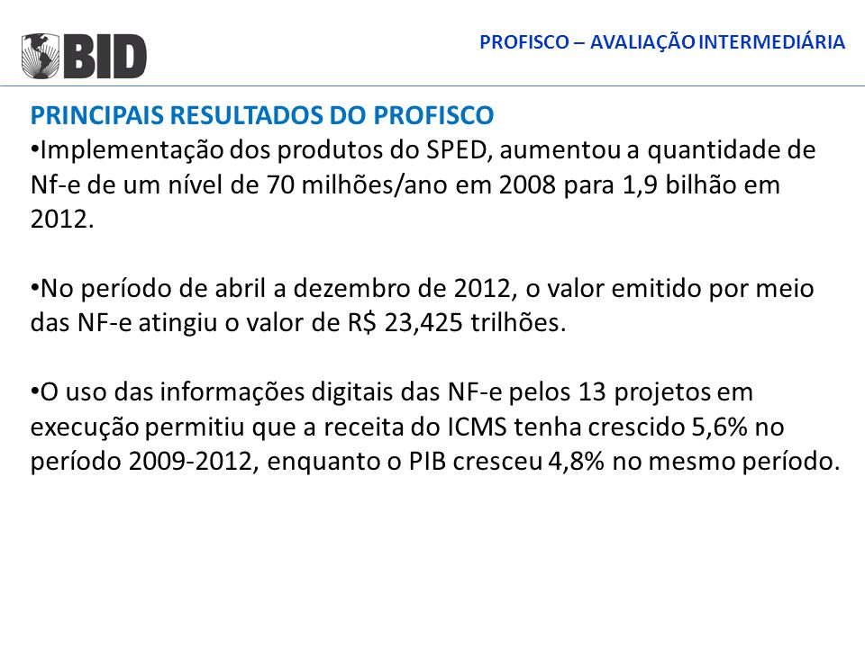 PRINCIPAIS RESULTADOS DO PROFISCO