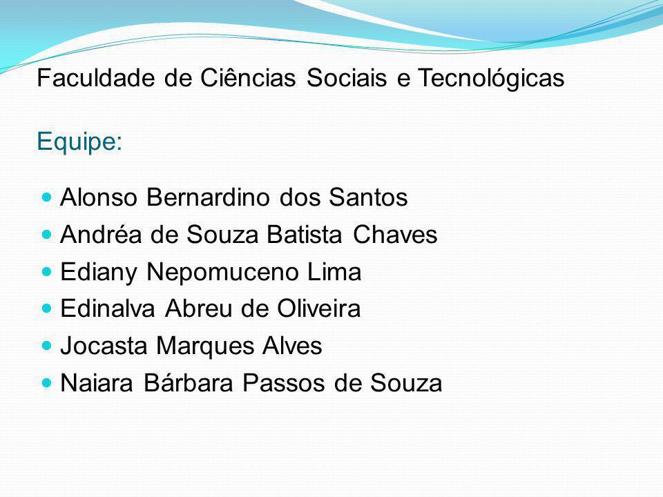 Faculdade de Ciências Sociais e Tecnológicas Equipe: