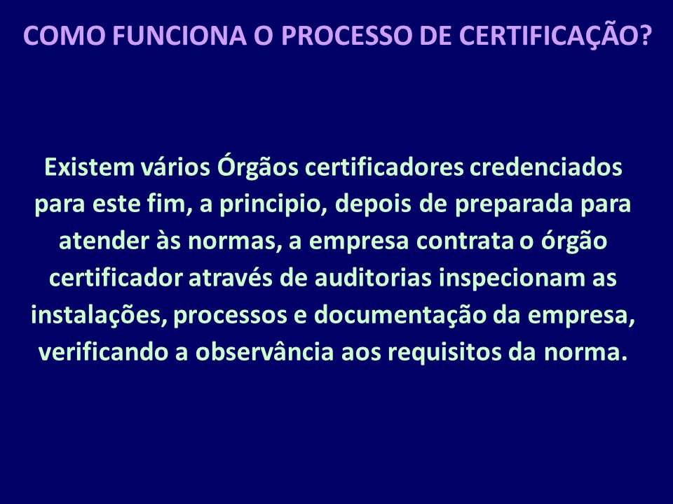 COMO FUNCIONA O PROCESSO DE CERTIFICAÇÃO