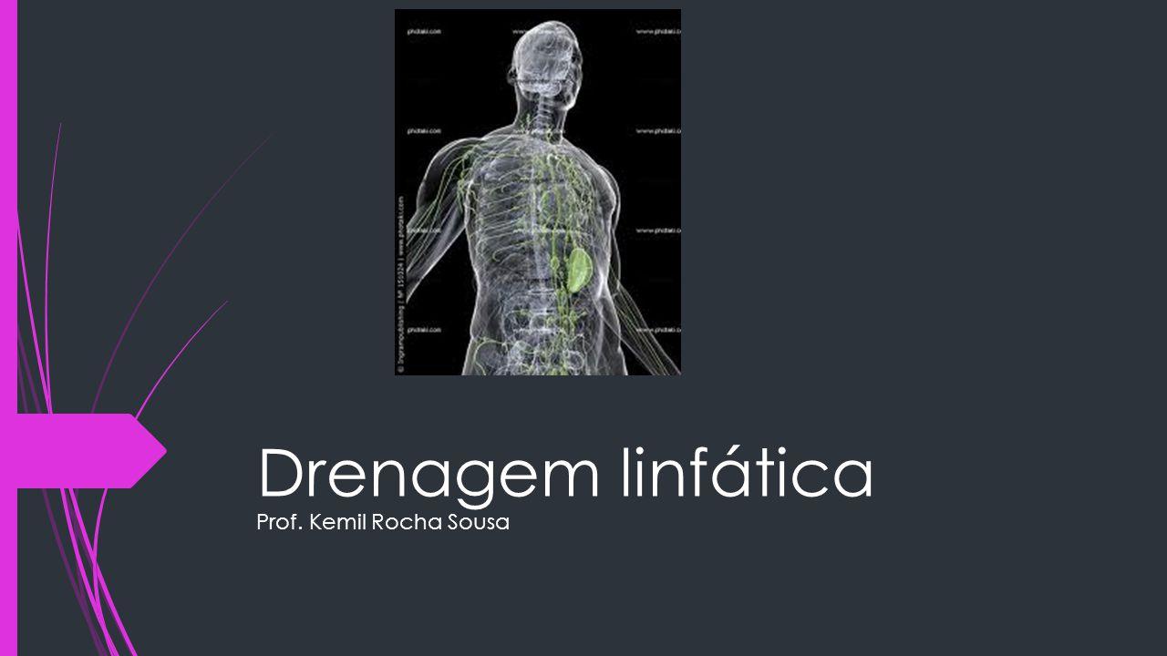 Drenagem linfática Prof. Kemil Rocha Sousa